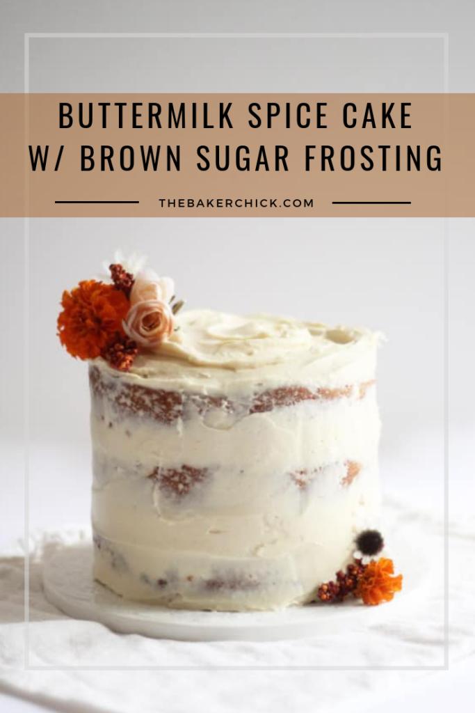 Buttermilk Spice Cake w/Brown Sugar Frosting
